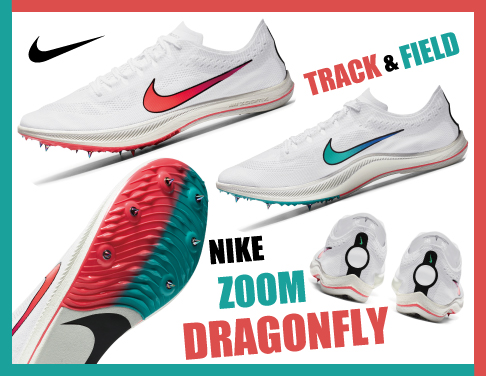 NIKE TRACK & FIELD『DRAGONFLY』